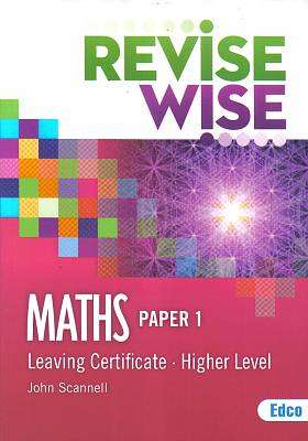 Cover of Maths Higher Level Paper 1 Leaving Certificate Revise Wise - John Scannell - 9781845366452