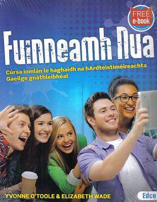 Cover of Fuinneamh Nua - Textbook & Workbook - Yvonne O'Toole & Elizabeth Wade - 9781845366926