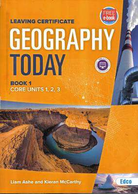 Cover of Geography Today Book 1- Leaving Certificate - Liam Ashe & Kieran McCarthy - 9781845367176