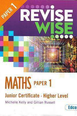 Cover of Maths Higher Level Paper 1 Junior Certificate Revise Wise - Gillian Russell Michelle Kelly - 9781845367572