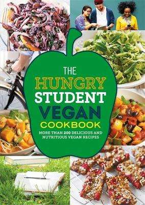 Cover of The Hungry Student Vegan Cookbook - 9781846015496