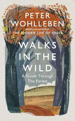 Cover of Walks in the Wild - Peter Wohlleben - 9781846045578