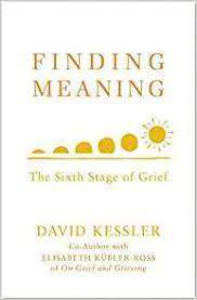 Cover of Finding Meaning: The Sixth Stage of Grief - David Kessler - 9781846046353
