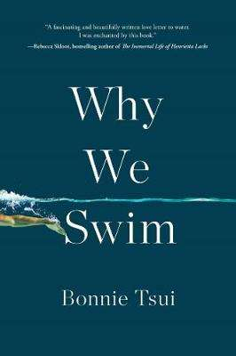 Cover of Why We Swim - Bonnie Tsui - 9781846046599