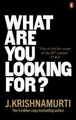 Cover of What Are You Looking For? - J. Krishnamurti - 9781846046810