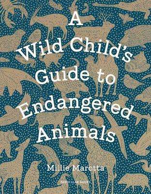 Cover of A Wild Child's Guide to Endangered Animals - Millie Marotta - 9781846149245