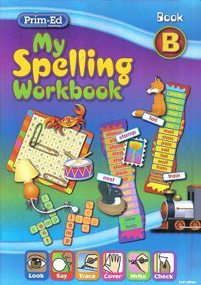 Cover of My Spelling Workbook  B - 2nd Edition - Prim-Ed - 9781846547812