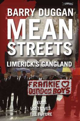 Cover of Mean Streets : Limerick's Gangland - Barry Duggan - 9781847171443