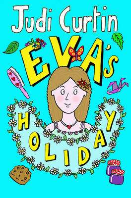 Cover of Eva's Holiday: Bk2 - Judi Curtin - 9781847172808