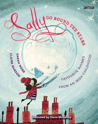 Cover of Sally Go Round the Stars: Favourite Rhymes from an Irish Childhood - Sarah Webb - 9781847176752