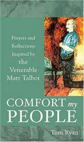 Cover of Comfort My People : Prayers & Reflections Inspired by the Venerable Matt Talbot - Tom Ryan - 9781847300300