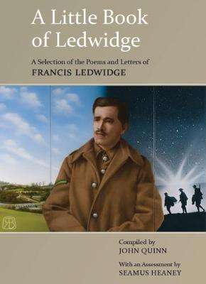Cover of A Little Book of Ledwidge - John Quinn - 9781847307835