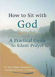 Cover of How to Sit with God: A Practical Guide - Jean-Marie Gueullette - 9781847308382
