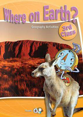 Cover of Where On Earth? 3rd Class Activity Book - Gwendoline Baker - 9781847410528