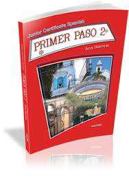 Cover of Primer Paso 2: Junior Certificate Spanish - Ann Harrow - 9781847411723