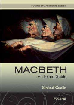Cover of Macbeth An Exam Guide - Sinead Caslin - 9781847411976