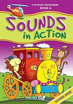 Cover of Sounds In Action A 1st Class Phonics - Veronica Whelan - 9781847412140