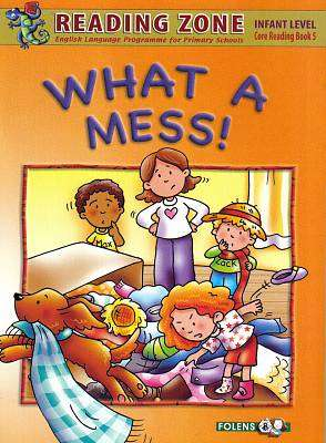 Cover of What A Mess! Book 5 Senior Infants - Folens - 9781847416049