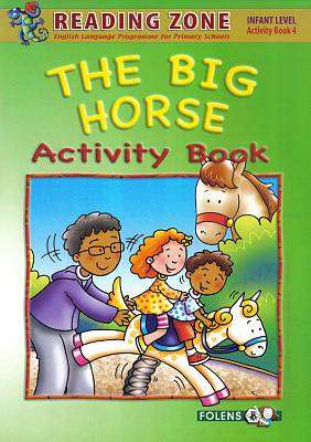Cover of The Big Horse Activity Book 4 Senior Infants - Folens - 9781847416094