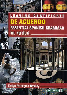 Cover of De Acuerdo Spanish Grammar Book & Workbook Leaving Certificate - Evelyn Farrington-Bradley - 9781847419217