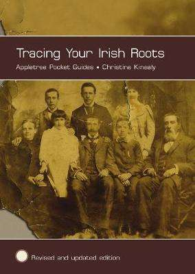Cover of Tracing Your Irish Roots - Christine Kinealy - 9781847581761