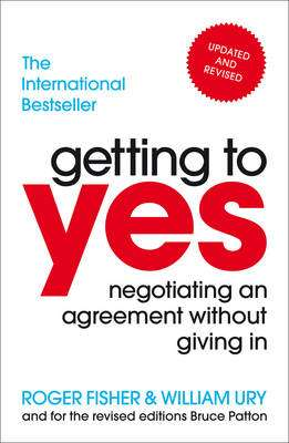 Cover of Getting To Yes: Negotiating An Agreement Without Giving In - Roger Fisher - 9781847940933