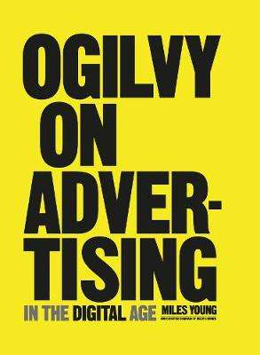 Cover of Ogilvy on Advertising in the Digital Age - Miles Young - 9781847960870