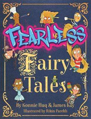 Cover of Fearless Fairy Tales: Fairy tales vibrantly updated for the 21st century by Blue - Konnie Huq - 9781848128118