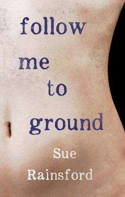 Cover of Follow Me to Ground - Sue Rainsford - 9781848406889