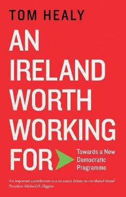 Cover of An Ireland Worth Working For - Tom Healy - 9781848407244
