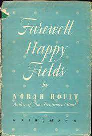 Cover of Farewell Happy Fields - Norah Hoult - 9781848407374