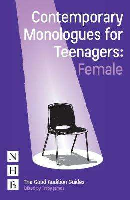 Cover of Contemporary Monologues for Teenagers (Female) - Trilby James - 9781848426085