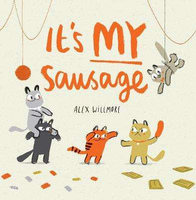 Cover of It's MY Sausage - Alex Willmore - 9781848864290