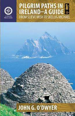 Cover of Pilgrim Paths in Ireland: A Guide: From Slieve Mish to Skellig Michael - John G. O'Dwyer - 9781848893153