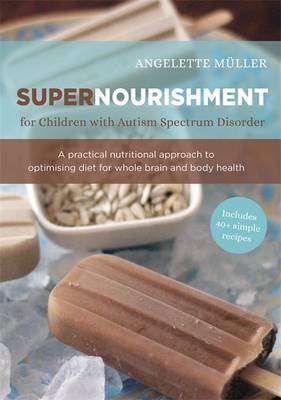 Cover of Supernourishment for Children with Autism Spectrum Disorder - Angelette Muller - 9781849053839