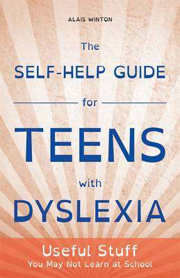 Cover of Self-Help Guide for Teens with Dyslexia - Alais Winton - 9781849056496
