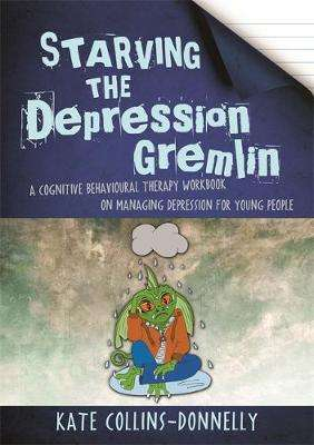 Cover of Starving the Depression Gremlin - Kate Collins-Donnelly - 9781849056939