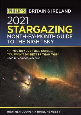 Cover of Philip's 2021 Stargazing Month-by-Month Guide to the Night Sky in Britain & Irel - Heather Couper - 9781849075411