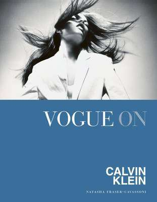 Cover of Vogue on Calvin Klein - Natasha Fraser-Cavassoni - 9781849499705