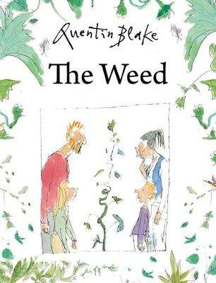 Cover of The Weed - Quentin Blake - 9781849766883