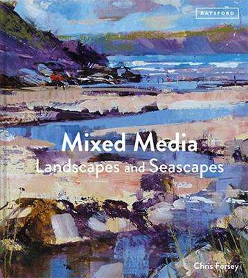 Cover of Mixed Media Landscapes and Seascapes - Chris Forsey - 9781849945356