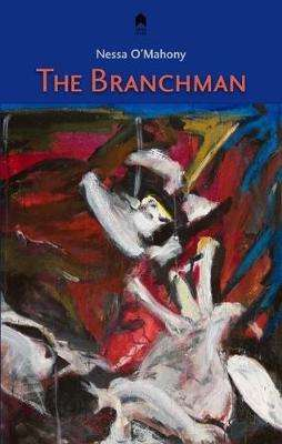 Cover of The Branchman - Nessa O'Mahony - 9781851321896