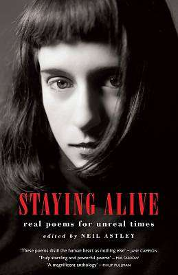 Cover of Staying Alive : Real Poems For Unreal Times - Neil Astley (Editor) - 9781852245887
