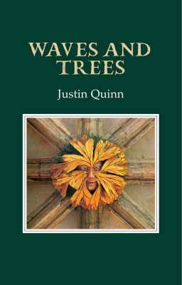 Cover of WAVES AND TREES - Justin Quinn - 9781852354008