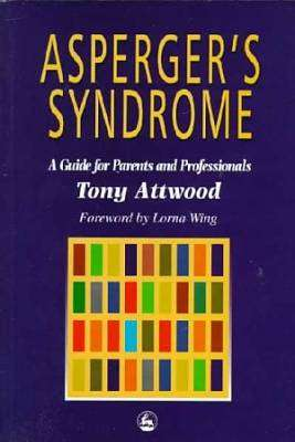 Cover of Asperger's Syndrome: A Guide for Parents & Professionals - Tony Attwood - 9781853025778