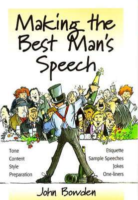 Cover of MAKING THE BEST MANS SPEECH - John Bowden - 9781857036596