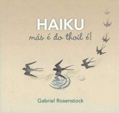 Cover of Haiku, más é do thoil é! - Gabriel Rosenstock - 9781857918229
