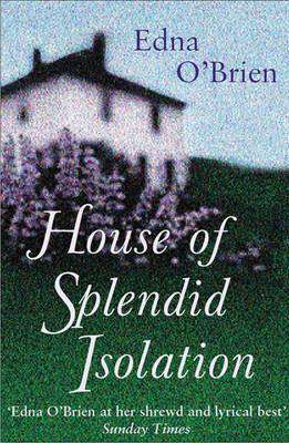 Cover of House of Splendid Isolation - Edna O'Brien - 9781857992090