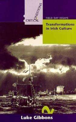 Cover of TRANSFORMATIONS IN IRISH CULTURE - Luke Gibbons - 9781859180594