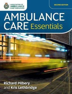 Cover of Ambulance Care Essentials - Richard Pilbery - 9781859598528